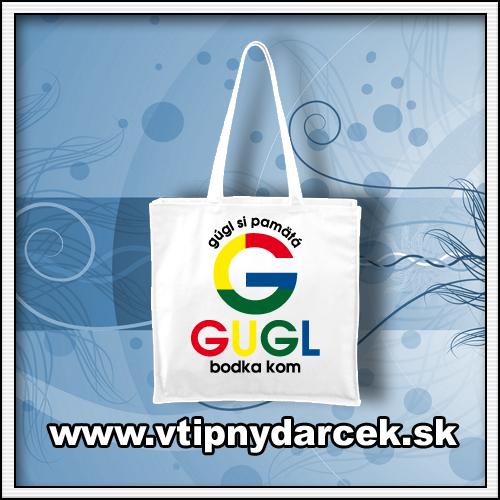Originálne vtipné tašky s vtipnou potlačou GUGL ako vtipný darček