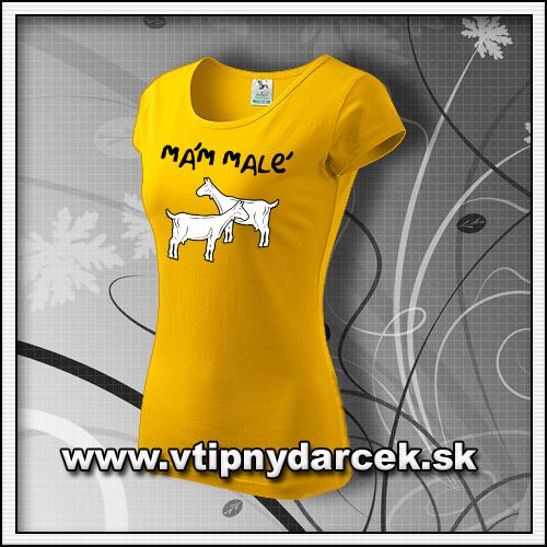 Vtipné dámske tričko Mám malé kozy a iné žartovné napisy na tričkách ako vtipné darčeky