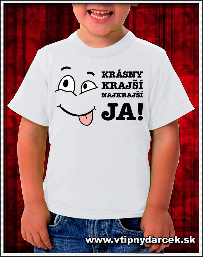 Vtipné detské tričko s potlačou krásny krajší najkrajší ja ako originálne vtipné darčeky