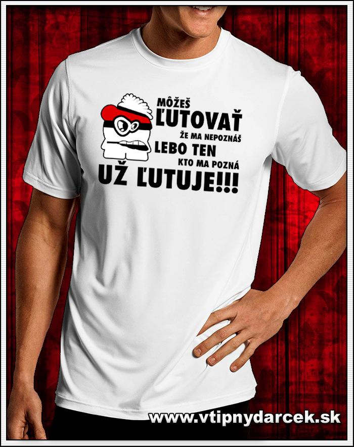 Vtipné pánske tričko Môžeš lutovať že ma nepoznáš ako originálne vtipné darčeky