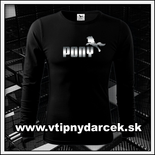 Originálne vtipné tričko s potlačou PONY a reflexnou potlačou ako vtipné darčeky