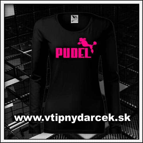 Originálne vtipné tričko s potlačou PUDEL a ružovou neónovou potlačou ako vtipné darčeky